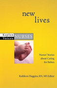 New Lives: Nurses' Stories About Caring for Babies (Kaplan Voices