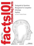 Studyguide for Operations Management for Competitive Advantage by Aquilano, ISBN 9780071215565