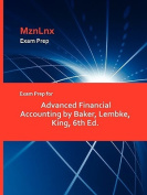 Exam Prep for Advanced Financial Accounting by Baker, Lembke, King, 6th Ed.