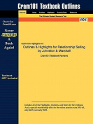 Outlines & Highlights for Relationship Selling by Johnston & Marshall