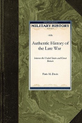 Authentic History of the Late War