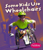 Some Kids Use Wheelchairs (Pebble Books