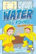 Water Goes Round