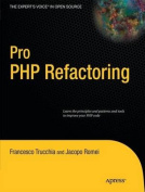 Pro PHP Refactoring with Test Driven Design