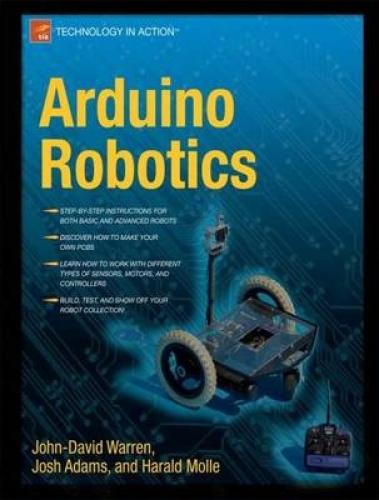 Arduino Robotics by John-David Warren.