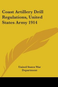 Coast Artillery Drill Regulations, United States Army 1914
