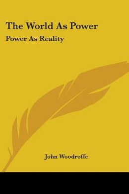 The World as Power: Power as Reality
