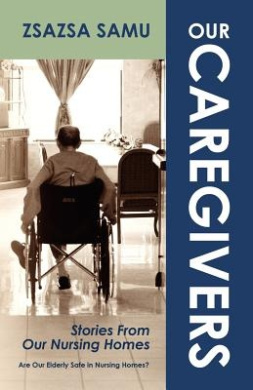 Our Caregivers: Stories From Our Nursing Homes