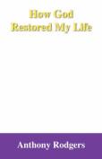 How God Restored My Life