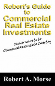 Robert's Guide to Commercial Real Estate Investments