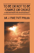 To Be or Not to Be--Chance or Choice