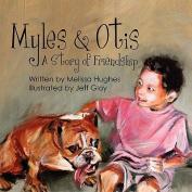 Myles & Otis
