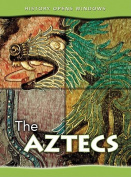 The Aztecs (History Opens Windows