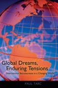 Global Dreams, Enduring Tensions