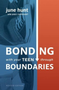 Bonding with Your Teen Through Boundaries