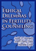 Ethical Dilemmas in Fertility Counseling