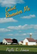 Calvert, Remember Me