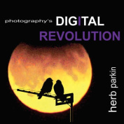 Photography's DIGITAL REVOLUTION