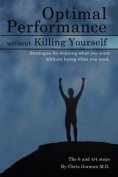 Optimal Performance Without Killing Yourself