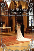 Dating To Mate The Biblical Way
