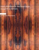 James Braithwaite the Supercargo [Large Print]
