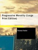 Progressive Morality [Large Print]