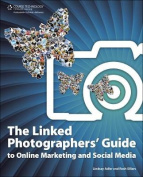 Linked Photographers' Guide to Online Marketing and Social Media