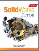 SolidWorks 2012 Tutor