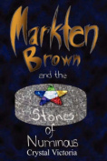 Markten Brown and the Stones of Numinous