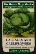 The Better Days Books Origiganic Guide to Growing Cabbages and Cauliflowers