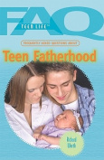 Frequently Asked Questions about Teen Fatherhood