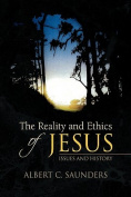 The Reality and Ethics of Jesus