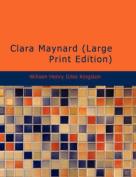 Clara Maynard [Large Print]