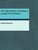 The Yoga Sutras of Patanjali [Large Print]