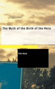 The Myth of the Birth of the Hero