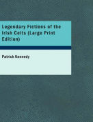 Legendary Fictions of the Irish Celts