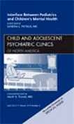 Pediatric Concerns and Psychiatric Issues, An Issue of Child and Adolescent Psychiatric Clinics of North America (The Clinics