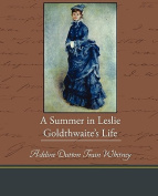 A Summer in Leslie Goldthwaite S Life