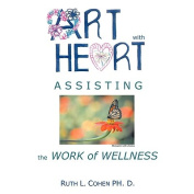 Art With Heart - Assisting the Work of Wellness