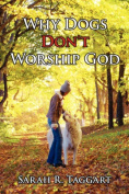 Why Dogs Don't Worship God