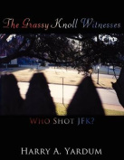 The Grassy Knoll Witnesses