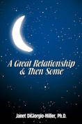 A Great Relationship & Then Some