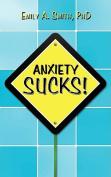 Anxiety Sucks!