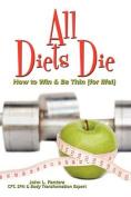 All Diets Die