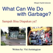 What Can We Do With Garbage?