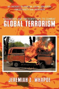 Diagnosis and Prescription To Combat Global Terrorism