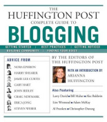 """The """"Huffington Post"""" Complete Guide to Blogging"""