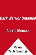 Dark Warrior Untamed