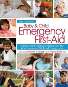 Baby & Child Emergency First-Aid  : Simple Step-By-Step Instructions for the Most Common Childhood Emergencies