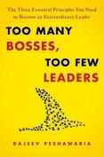 Too Many Bosses, Too Few Leaders